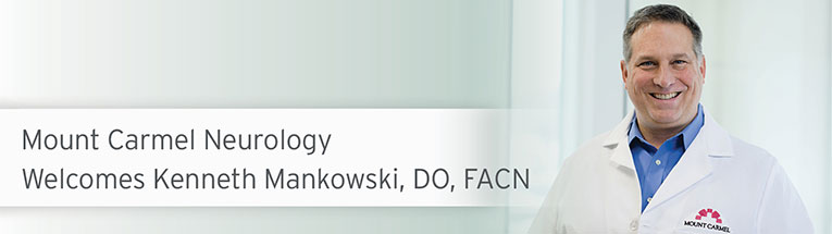 Welcome, Kenneth Mankowski, DO, FACN