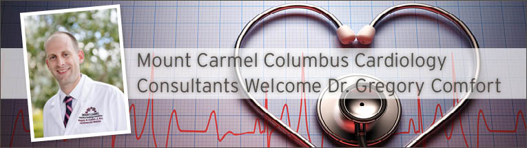 Mount Carmel Medical Group Columbus Cardiology Consultants welcomes Dr. Gregory Comfort.