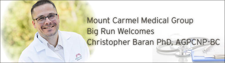 Mount Carmel Medical Group Big Run is pleased to welcome Christopher Baran, PhD, CNP
