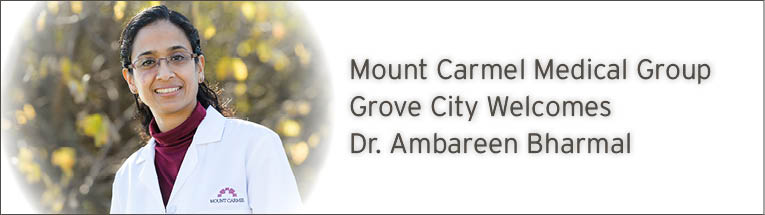 Mount Carmel Medical Group Grove City welcomes Ambareen Bharmal, MD.