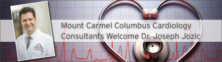 Mount Carmel Columbus Cardiology Consultants welcomes Joseph Jozic, MD