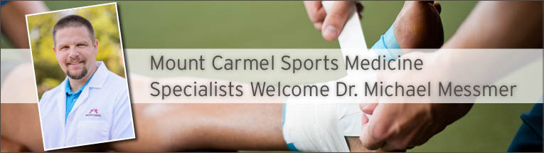 Mount Carmel Medical Group Sports Medicine Specialists welcomes Michael Messmer DO