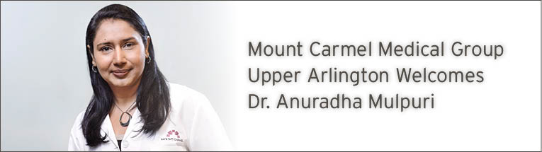 Mount Carmel Medical Group Medical Group Upper Arlington welcomes Anuradha Mulpuri, MD
