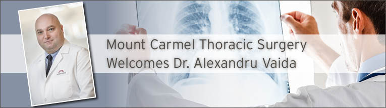 Mount Carmel Thoracic Surgery welcomes Alexandru Vaida, MD