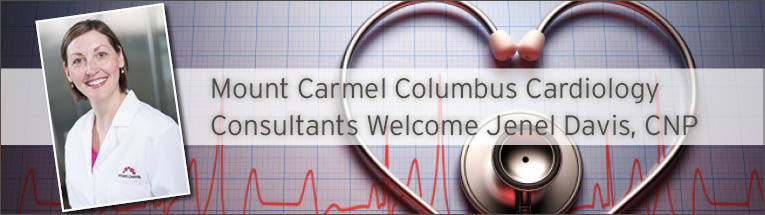 Mount Carmel Columbus Cardiology Consultants is pleased to welcome Jenel Davis, CNP